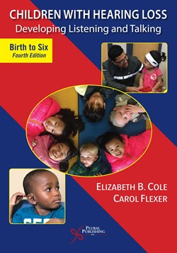 Children With Hearing Loss: Developing Listening and Talking, Birth to Six, Fourth Edition