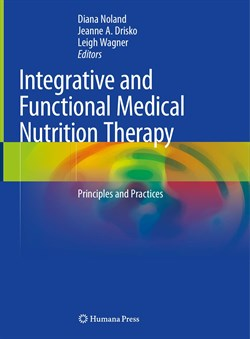 Integrative and Functional Medical Nutrition Therapy: Principles and Practices