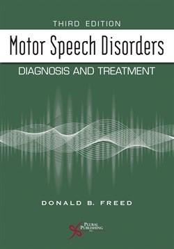 Motor Speech Disorders: Diagnosis and Treatment; Third Edition
