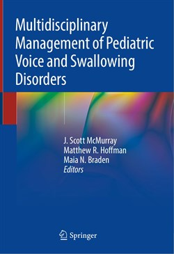 Multidisciplinary Management of Pediatric Voice and Swallowing Disorders